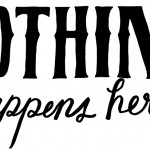 Nothing Happens Here