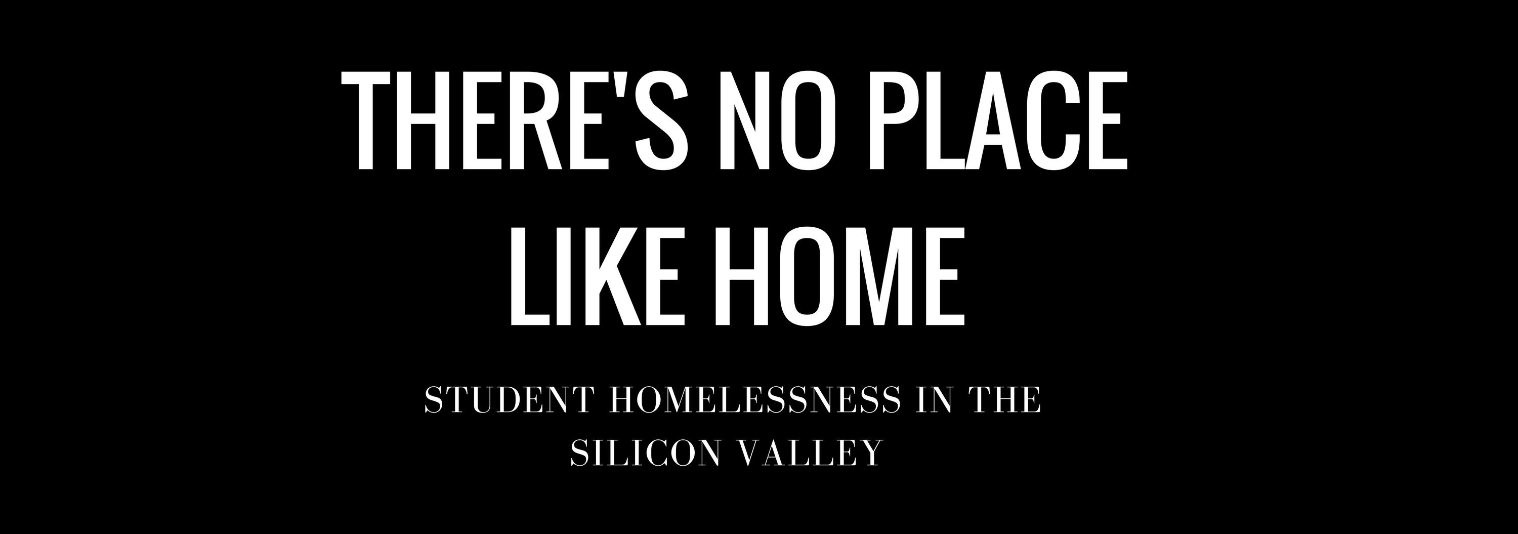 Theres no place like home Student Homelessness in the Silicon