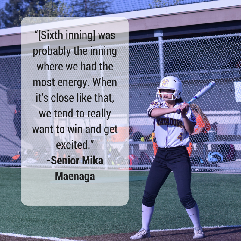 """[Sixth inning] was probably the inning where we had the most energy because when it's close like that, we tend to really want to win and get excited.""-Senior Mika Maenaga"